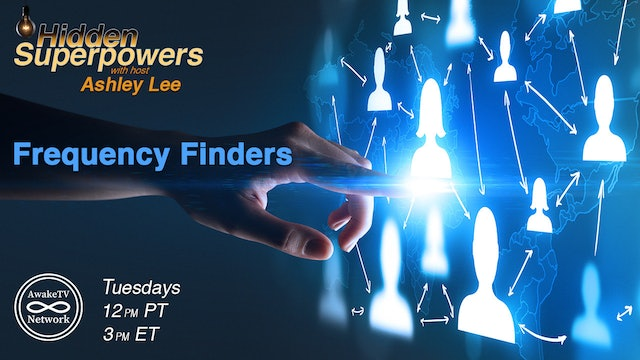 """Hidden Superpowers - Frequency Finders"" with Ashley Lee S3E10"