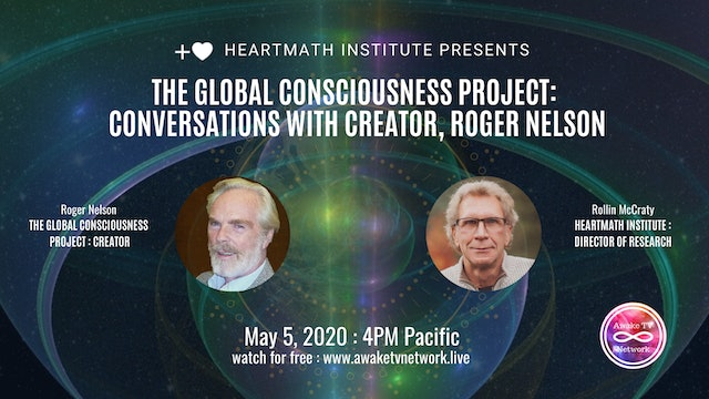 The Global Consciousness Project: Conversations with Creator, Dr. Roger Nelson