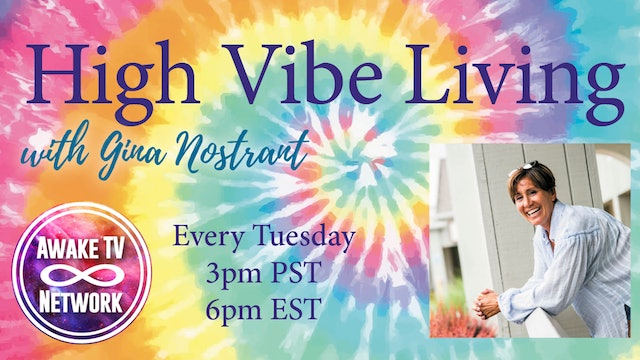 """""""High Vibe Living"""" with Gina Nostrant & Guest Laura Chalfant S3E7"""