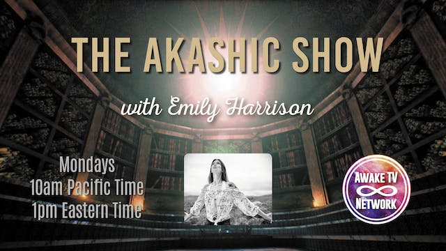 """The Akashic Show"" with Emily Harriso..."