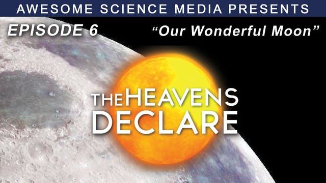 """The Heavens Declare """"Our Wonderful Moon"""""""