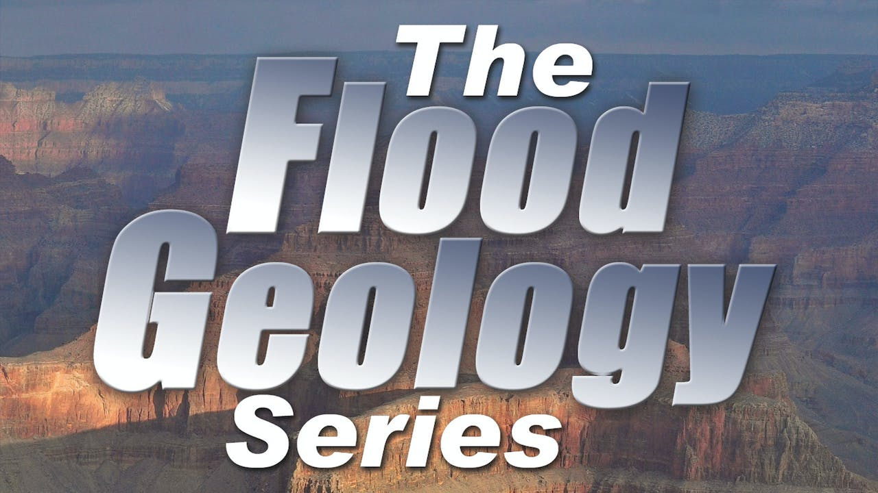 Flood Geology Series with Bonus Materials