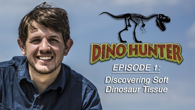 "Dino Hunter Ep1 ""Discovering Dinosaur Soft Tissue"""