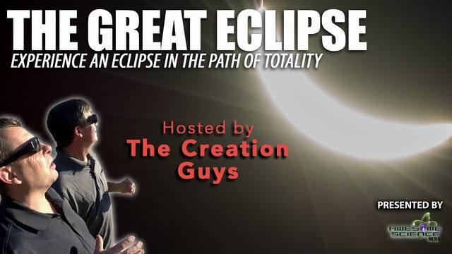 The Great Eclipse with The Creation Guys