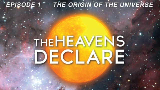 "The Heavens Declare ""The Origin of the Universe"""