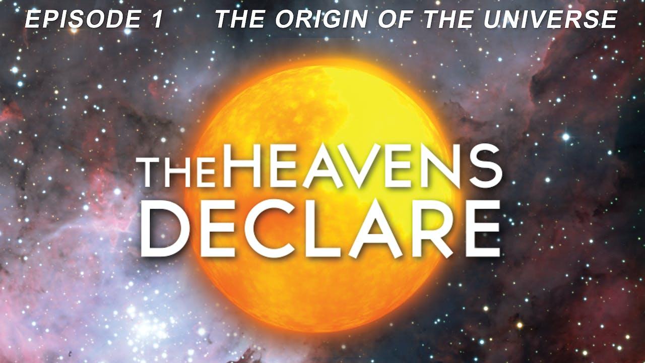 """The Heavens Declare """"The Origin of the Universe"""""""