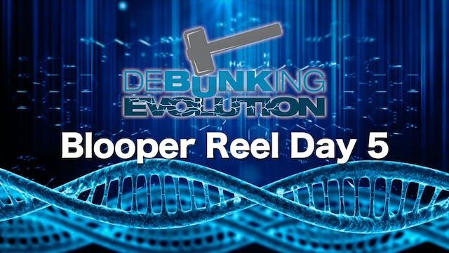 DE Bloopers Day 5