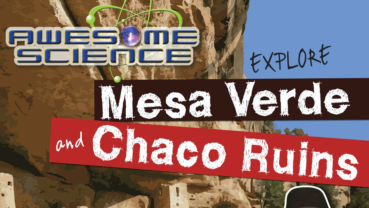 "Awesome Science ""Explore Mesa Verde / Chaco Ruins"""