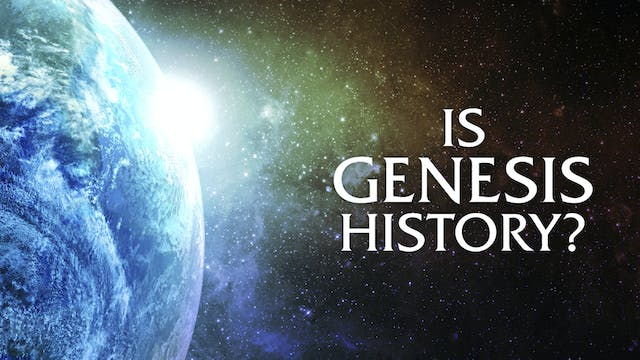 Is Genesis History? Documentary