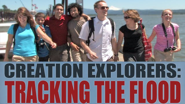 Creation Explorers: Tracking the Flood Documentary