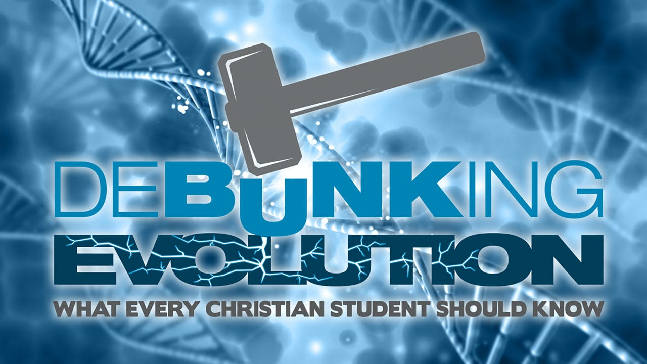 Debunking Evolution Program with Twelve BONUS videos
