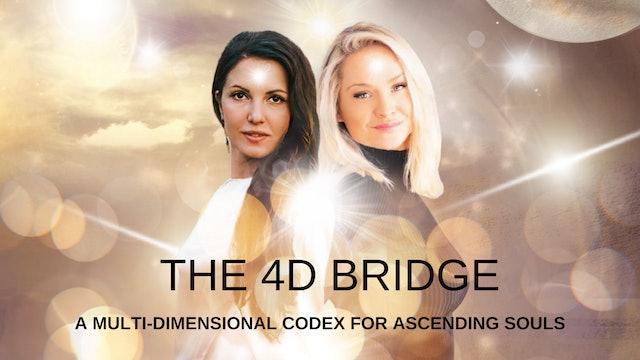 THE 4D BRIDGE  'A Multi Dimensional Codex for Ascending Souls'