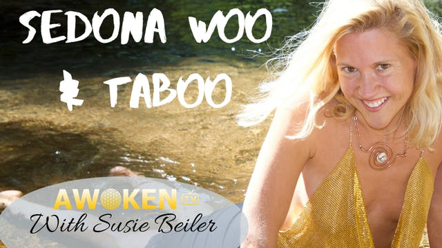 Sedona Woo & Taboo, Ep. 9, Yoni Dialogue