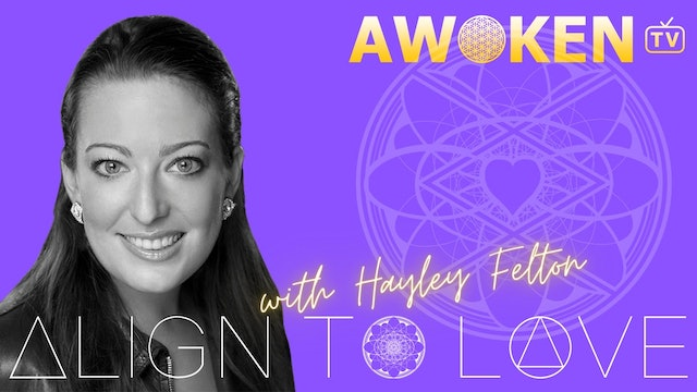 Course: Align To Love with Hayley Felton