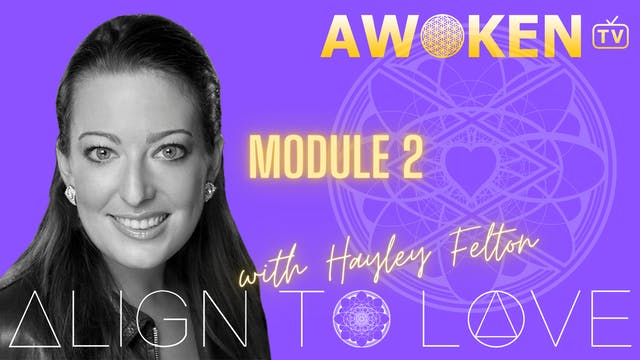 Align To Love Module 2 Video 2.3