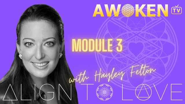 Align To Love Module 3 Video 3.1