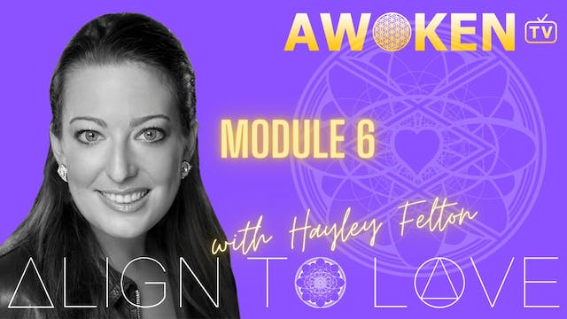 Align To Love Module 6 - Video  6.1