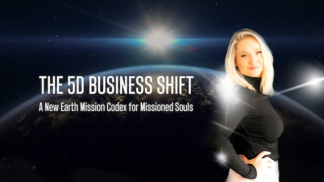 The 5D Business Shift 'A New Earth Co...
