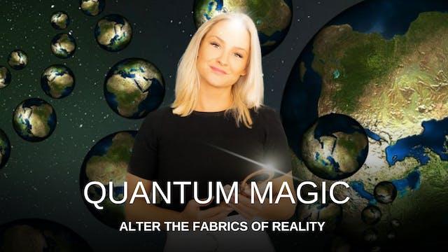Quantum Magic! Alter the Fabrics of R...