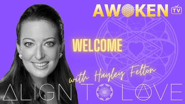 Align To Love Welcome Module Video 2