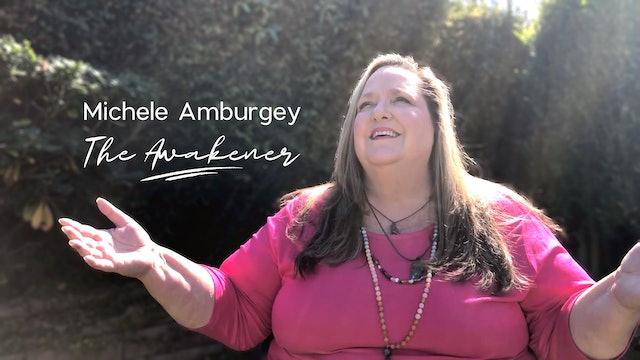 Meet Michele Amburgey, The Awakener