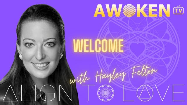 Align To Love Welcome Module Video 1