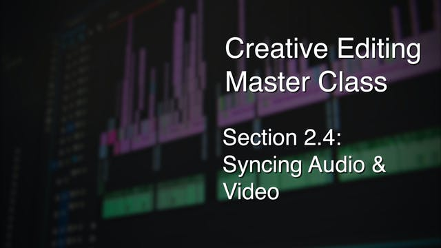 Section 2.4 - Syncing Audio and Video
