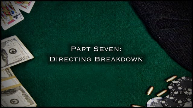 Part Seven: Directing Breakdown