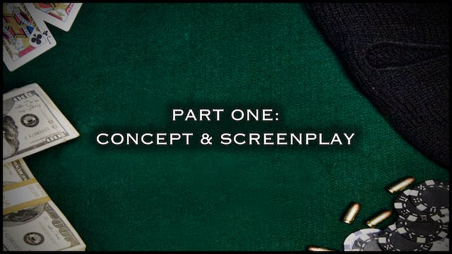 Part One: Concept & Screenplay