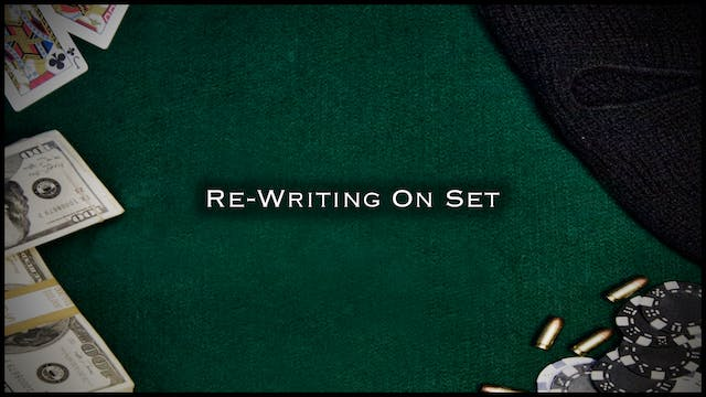 Production: Re-writing on Set
