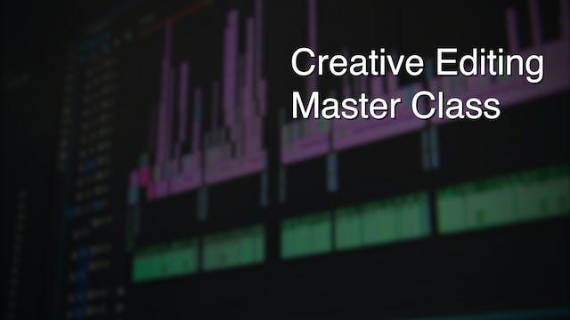 Creative Editing Master Class