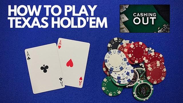 How To Play Texas Hold'em - Cashing Out Bonus Content