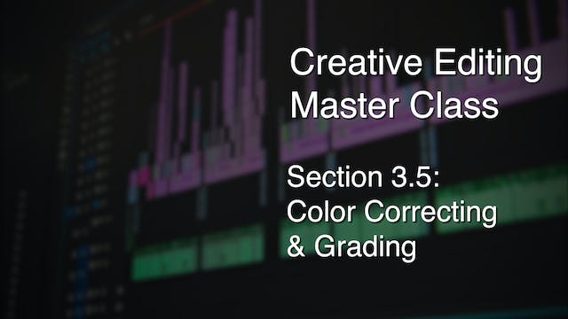 Section 3.5 - Color Correcting & Grading