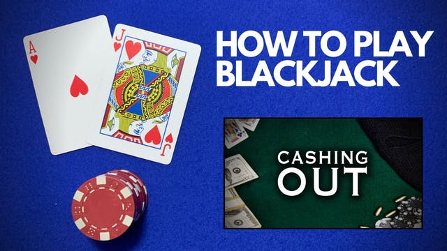 How To Play Blackjack - Cashing Out Bonus Content