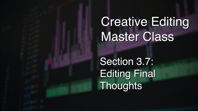 Section 3.7: Editing Final Thoughts
