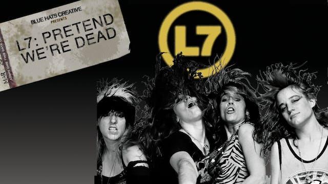 L7 - Pretend We're Dead - film