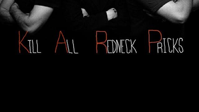KARP - Kill All Red Neck Pricks - film