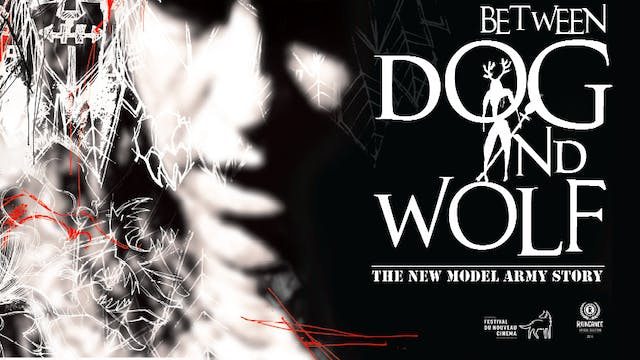 New Model Army - Between Dog and Wolf - film