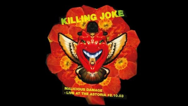 Killing Joke - Malicious Damage: Live at the Astoria