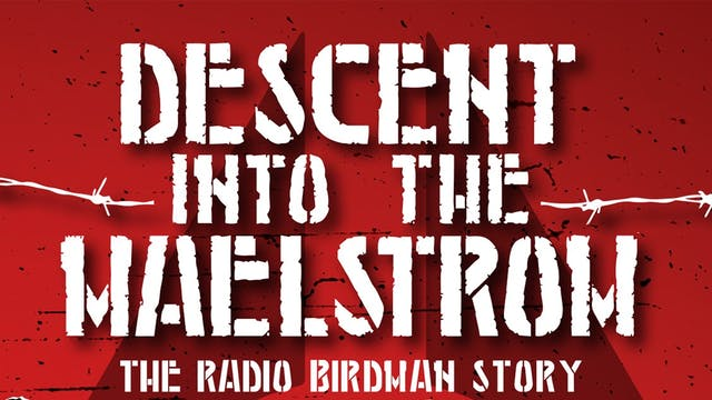 Radio Birdman - Descent Into The Maelstrom