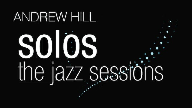 Andrew Hill - Solos: The Jazz Sessions - film