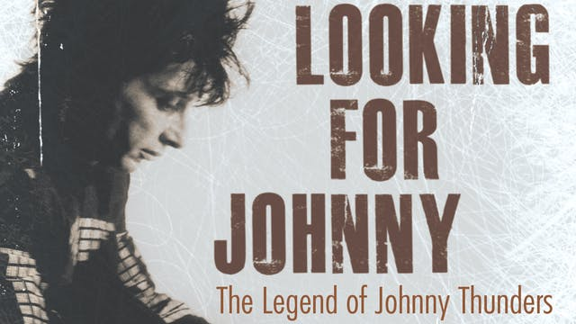 Johnny Thunders - Looking For Johnny - film