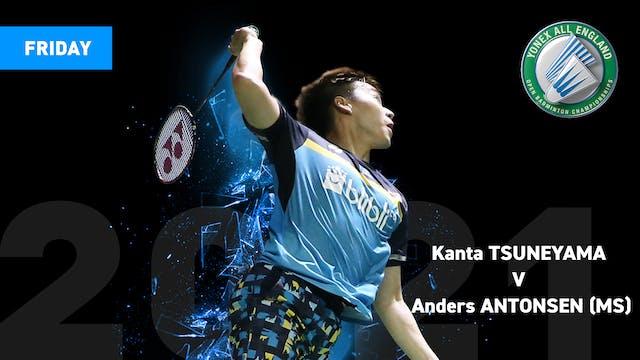 YAE 2021   Kanta TSUNEYAMA V Anders ANTONSEN   MS QUARTER FINALS