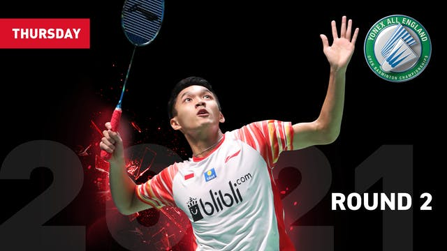 ROUND 2 | Thursday 18th March | YONEX All England Open Badminton Championship
