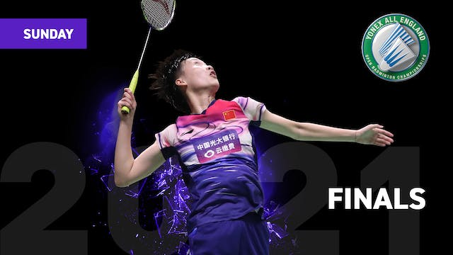 FINALS | Sunday 21st March | YONEX All England Open Badminton Championship