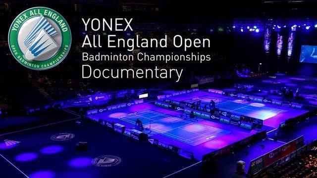 The YONEX All England Documentary
