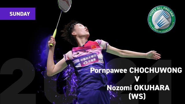 YAE 2021   Pornpawee CHOCHUWONG V Nozomi OKUHARA   WS FINALS
