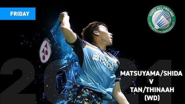 YAE2021   MATSUYAMA/SHIDA V TAN/THINAAH   WD QUARTER FINALS