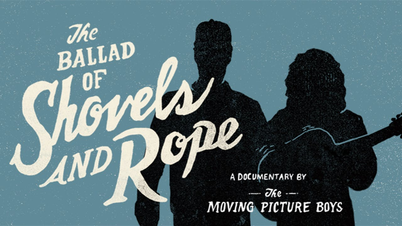 The Ballad of Shovels and Rope (Download)