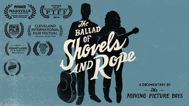 The Ballad of Shovels and Rope - Feature Documentary
